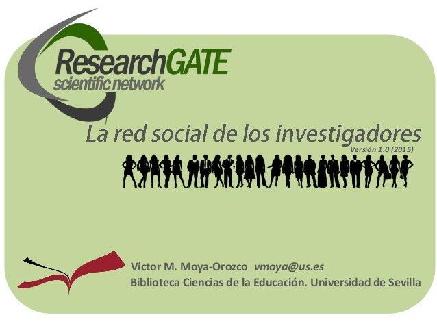 Biblioteca Ciencias de la Educación. Universidad de Sevilla Víctor M. Moya-Orozco vmoya@us.es Versión 1.0 (2015)