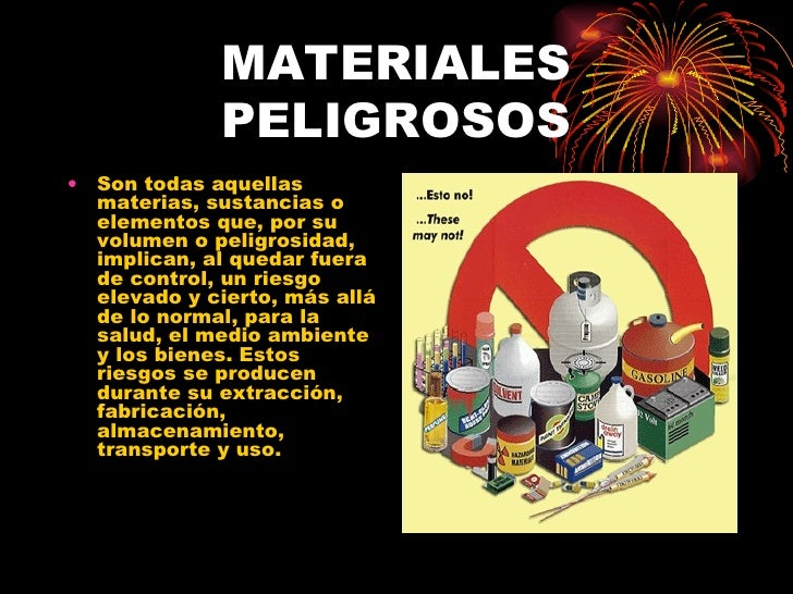 MATERIALES PELIGROSOS Son todas aquellas materias, sustancias o elementos que, por su volumen o peligrosidad, implican, al...