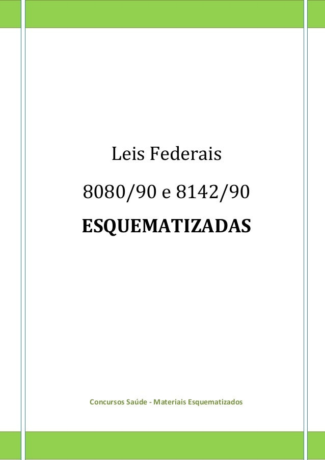 Leis Federais 8080/90 e 8142/90 ESQUEMATIZADAS Concursos Saúde - Materiais Esquematizados