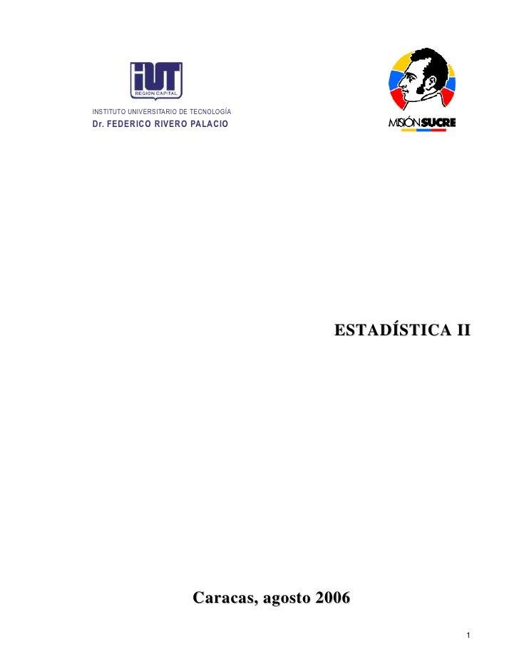 ESTADÍSTICA II<br />Caracas, agosto 2006<br />República Bolivariana de Venezuela<br />Ministerio de Educación Superior<br ...