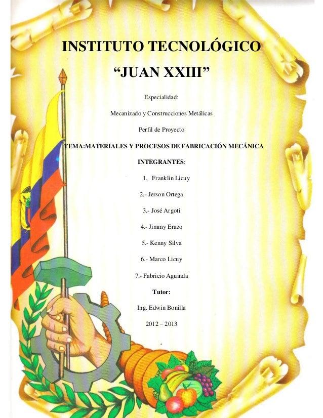 """INSTITUTO TECNOLÓGICO            """"JUAN XXIII""""                       Especialidad:           Mecanizado y Construcciones Me..."""