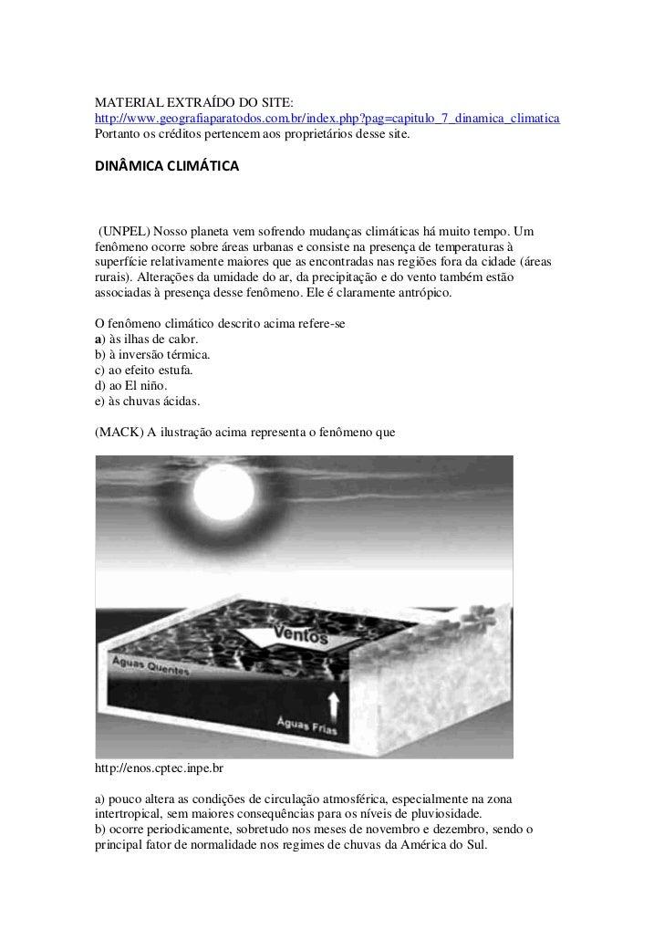MATERIAL EXTRAÍDO DO SITE:http://www.geografiaparatodos.com.br/index.php?pag=capitulo_7_dinamica_climaticaPortanto os créd...
