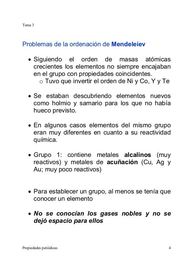 Tema 3 Propiedades periódicas 4 Problemas de la ordenación de Mendeleiev • Siguiendo el orden de masas atómicas crecientes...