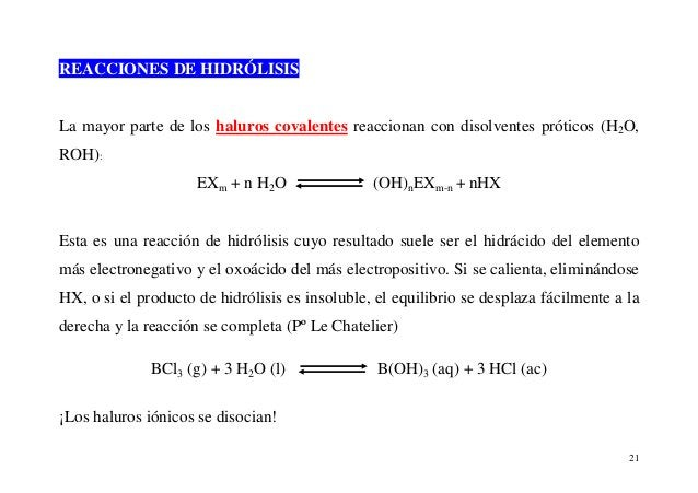 21 REACCIONES DE HIDRÓLISIS La mayor parte de los haluros covalentes reaccionan con disolventes próticos (H2O, ROH): EXm +...