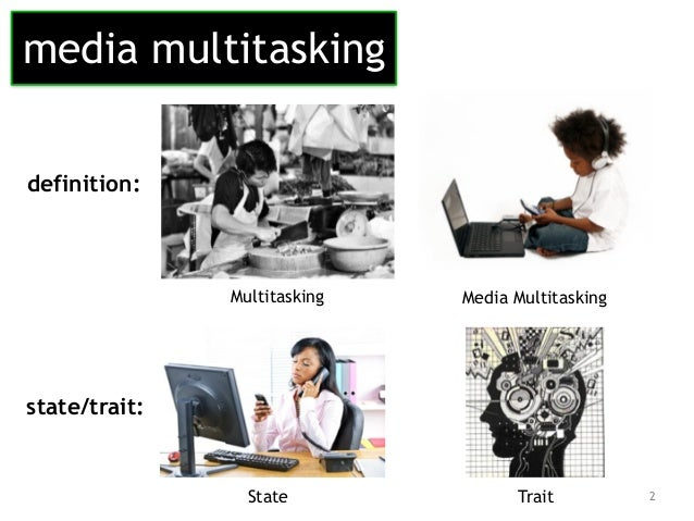 effects on multitasking A lot of people think they are good at multitasking, but the sad truth is, they are probably not.