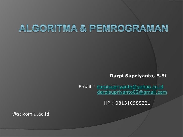 Darpi Supriyanto, S.Si                  Email : darpisupriyanto@yahoo.co.id                          darpisupriyanto02@gma...