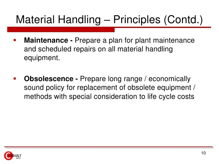 Material Handling – Principles (Contd.)<br />Maintenance - Prepare a plan for plant maintenance and scheduled repairs on a...