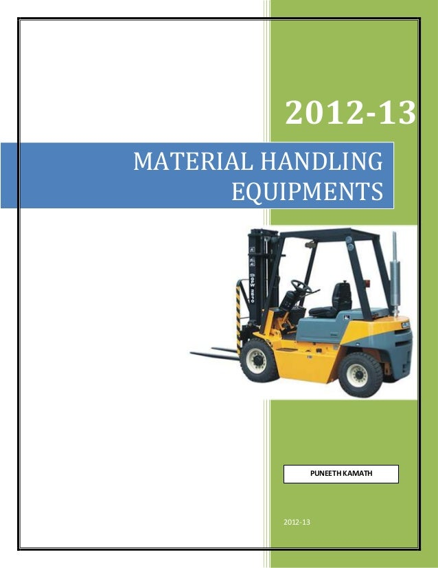 2012-13 MATERIAL HANDLING EQUIPMENTS  PUNEETH KAMATH  2012-13