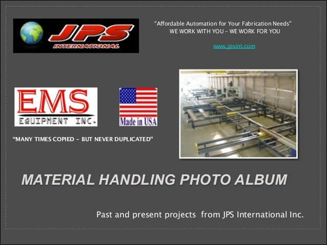 """!  """"Affordable Automation for Your Fabrication Needs"""" WE WORK WITH YOU – WE WORK FOR YOU        www.jpsint.com  """"MANY TIME..."""