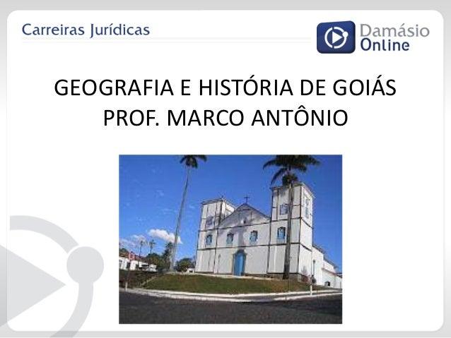 GEOGRAFIA E HISTÓRIA DE GOIÁS PROF. MARCO ANTÔNIO