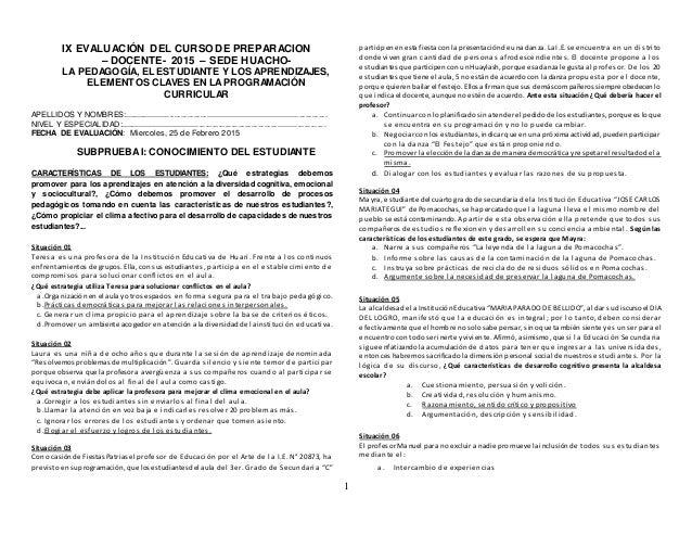 1 IX EVALUACIÓN DEL CURSO DE PREPARACION – DOCENTE- 2015 – SEDE HUACHO- LA PEDAGOGÍA, EL ESTUDIANTE Y LOS APRENDIZAJES, EL...