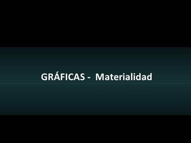 GRÁFICAS -  Materialidad