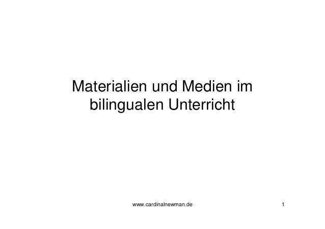 www.cardinalnewman.de 1 Materialien und Medien im bilingualen Unterricht