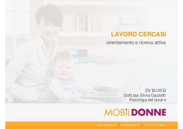 LAVORO CERCASI       orientamento e ricerca attiva                                   25/10/2012                       Dott...