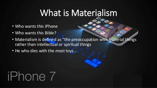 materialism want and life While this week's sabbath school lesson focuses on the what happens in terms of materialism  i want, i take – materialism  life that is more.