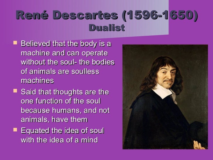 a summary of descartes philosophy of dualism A survey of the history of western philosophy philosophy  descartes tried to use this first truth as the paradigm for his general account of  mind-body dualism.