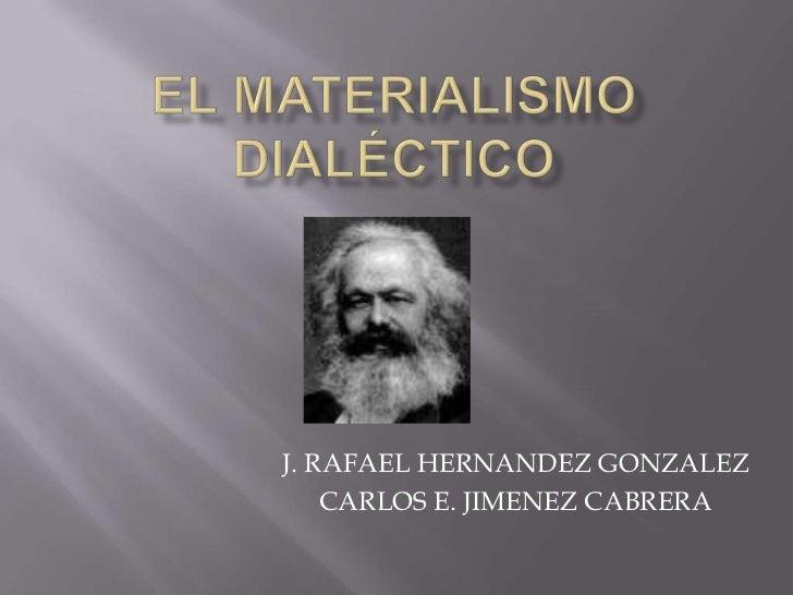 J. RAFAEL HERNANDEZ GONZALEZ    CARLOS E. JIMENEZ CABRERA