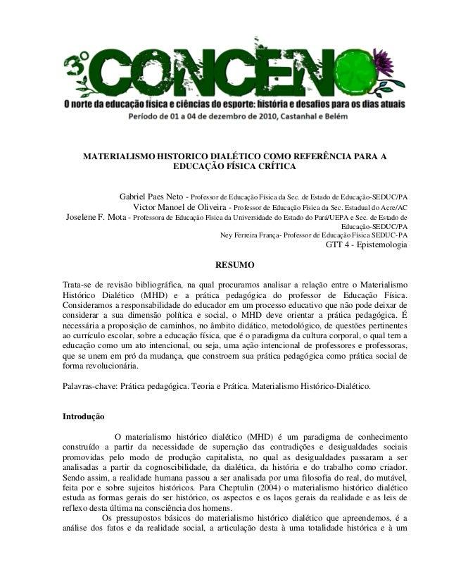 MATERIALISMO HISTORICO DIALÉTICO COMO REFERÊNCIA PARA A EDUCAÇÃO FÍSICA CRÍTICA Gabriel Paes Neto - Professor de Educação ...