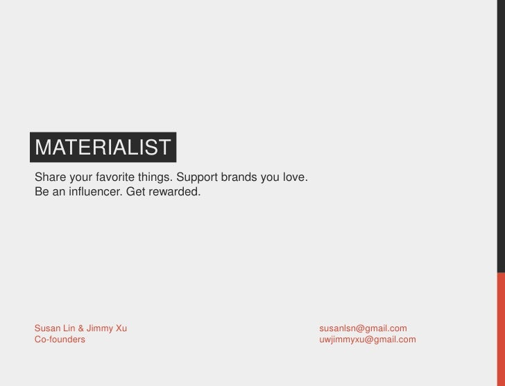 MATERIALISTShare your favorite things. Support brands you love.Be an influencer. Get rewarded.Susan Lin & Jimmy Xu        ...