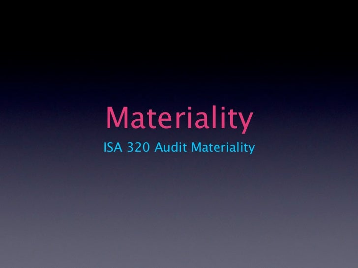 MaterialityISA 320 Audit Materiality
