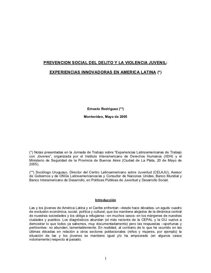 PREVENCION SOCIAL DEL DELITO Y LA VIOLENCIA JUVENIL:             EXPERIENCIAS INNOVADORAS EN AMERICA LATINA (*)           ...