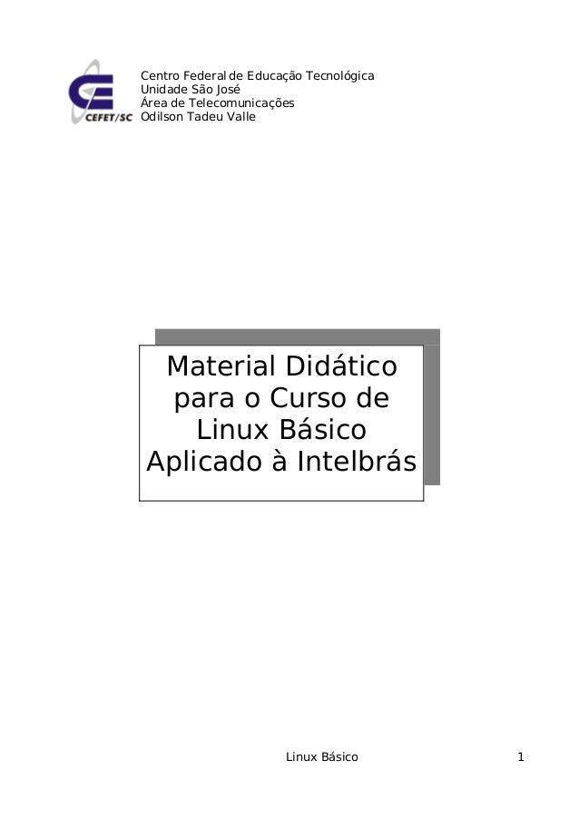 Centro Federal de Educação TecnológicaUnidade São JoséÁrea de TelecomunicaçõesOdilson Tadeu Valle Material Didático para o...