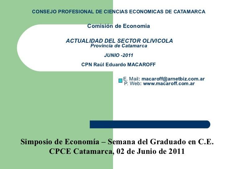 CONSEJO PROFESIONAL DE CIENCIAS ECONOMICAS DE CATAMARCA Comisión de Economía   ACTUALIDAD DEL SECTOR OLIVICOLA Provincia d...