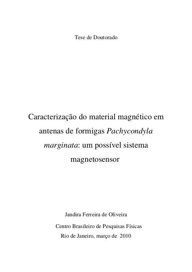 Tese de Doutorado Caracterização do material magnético em antenas de formigas Pachycondyla marginata: um possível sistema ...