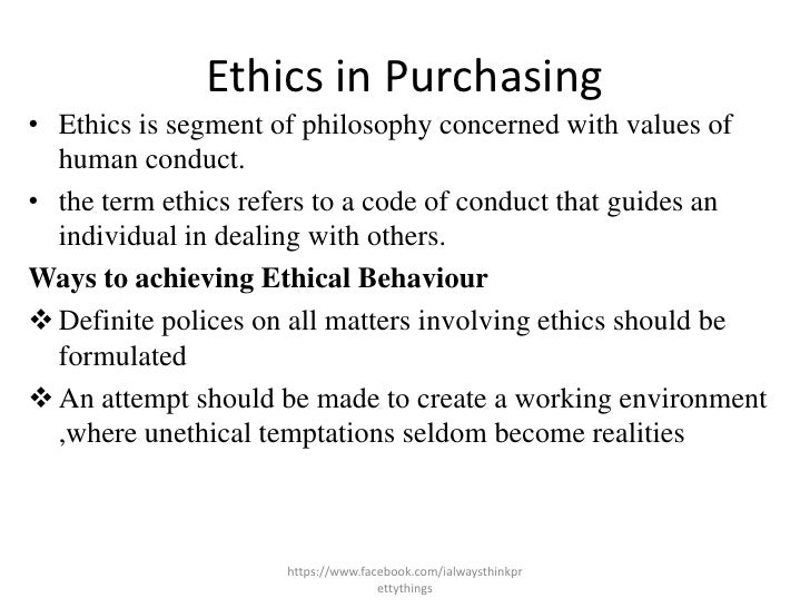 ethical issues procurement management Business ethics,courseware, ibs center for management research ,the chapter discusses about the purchasing function,interaction with suppliers and the external.