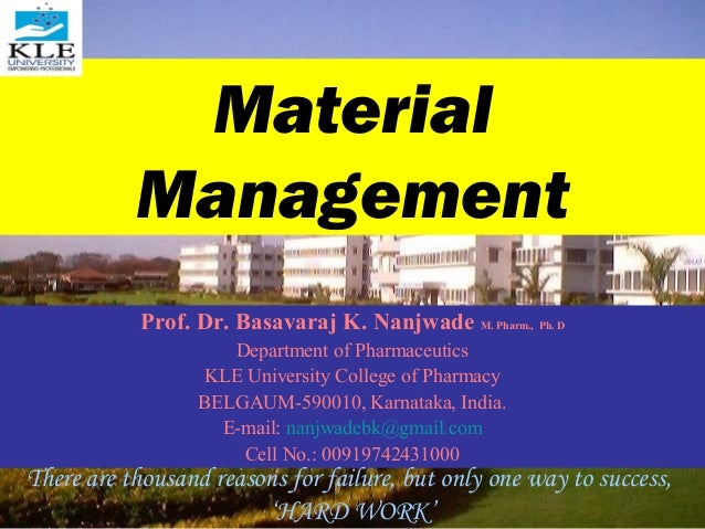 Material           Management           Prof. Dr. Basavaraj K. Nanjwade M. Pharm., Ph. D                     Department of...