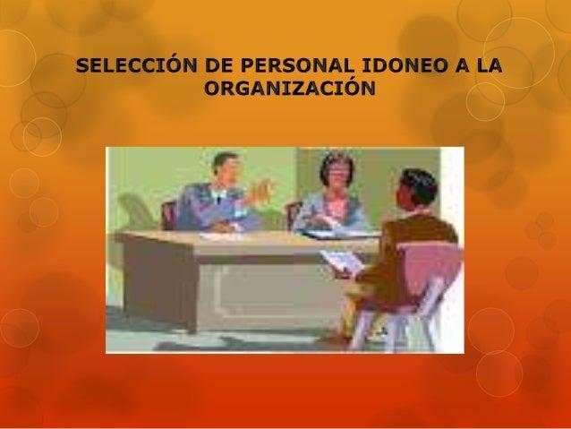 El proceso de selección,  es la prueba decisiva  dentro de cualquier  proceso de búsqueda de  empleo o de cambio de  traba...