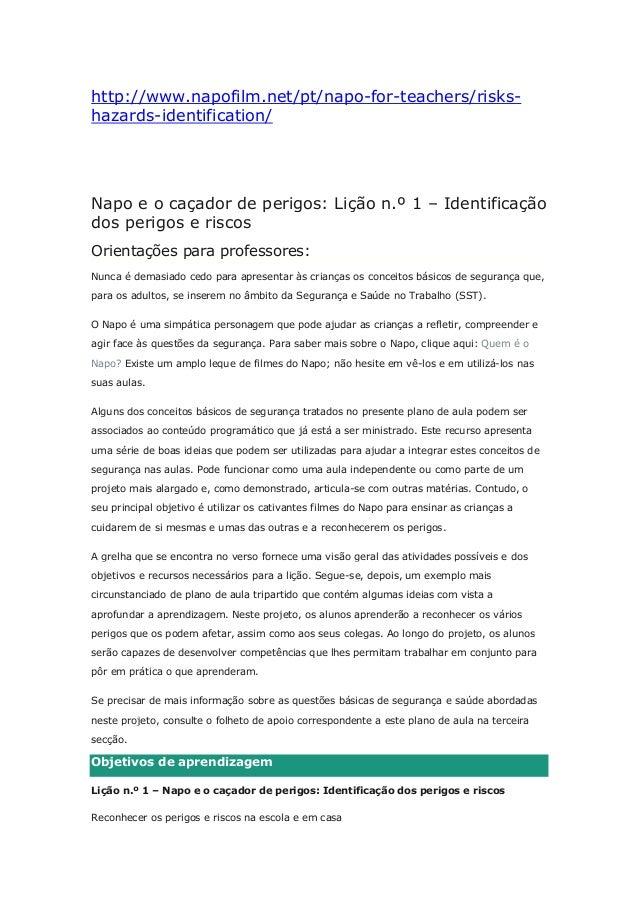 http://www.napofilm.net/pt/napo-for-teachers/risks- hazards-identification/ Napo e o caçador de perigos: Lição n.º 1 – Ide...