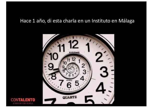 Hace 1 año, di esta charla en un Instituto en Málaga
