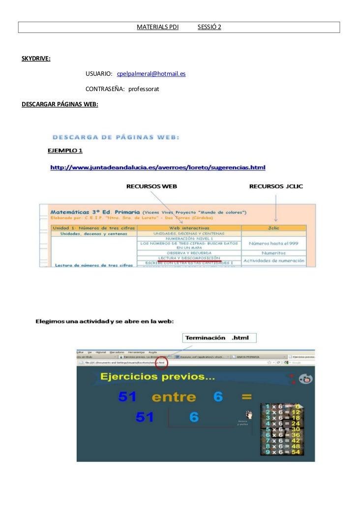 MATERIALS PDI      SESSIÓ 2SKYDRIVE:                  USUARIO: cpelpalmeral@hotmail.es                  CONTRASEÑA: profes...