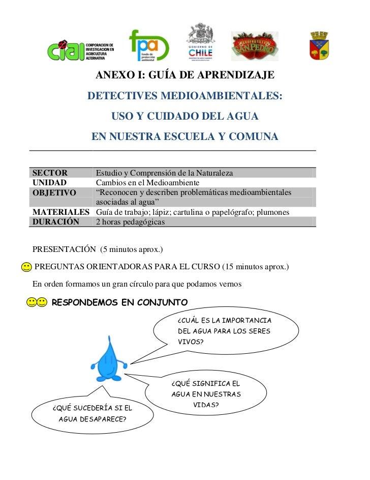 ANEXO I: GUÍA DE APRENDIZAJE              DETECTIVES MEDIOAMBIENTALES:                     USO Y CUIDADO DEL AGUA         ...