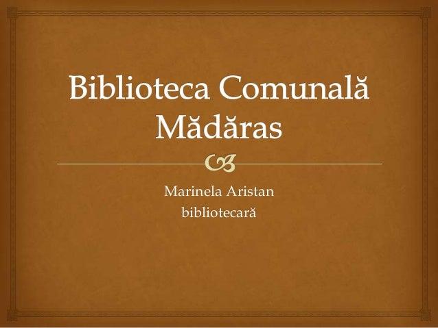 Marinela Aristan bibliotecară