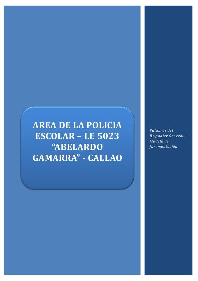 "Palabras del Brigadier General – Modelo de Juramentación AREA DE LA POLICIA ESCOLAR – I.E 5023 ""ABELARDO GAMARRA"" - CALLAO"
