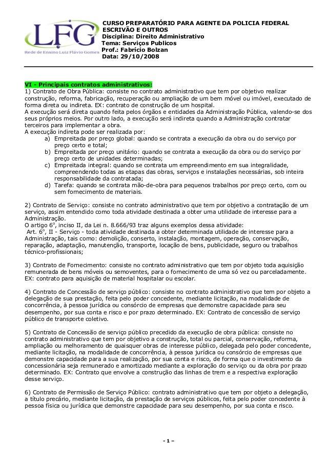 CURSO PREPARATÓRIO PARA AGENTE DA POLICIA FEDERAL  ESCRIVÃO E OUTROS  Disciplina: Direito Administrativo  Tema: Serviços P...