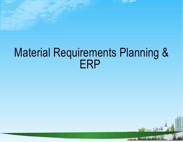 Material Requirements Planning & ERP