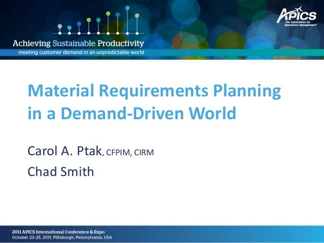 Material Requirements Planningin a Demand-Driven WorldCarol A. Ptak, CFPIM, CIRMChad Smith