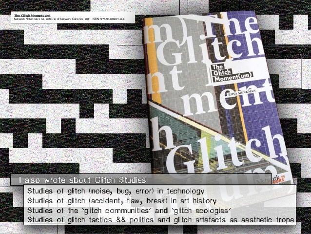 GLI.TC/H READER[ROR] 20111 editors: Nick Briz, Evan Meaney, Rosa Menkman, William Robertson, Jon Satrom, Jessica Westbrook...