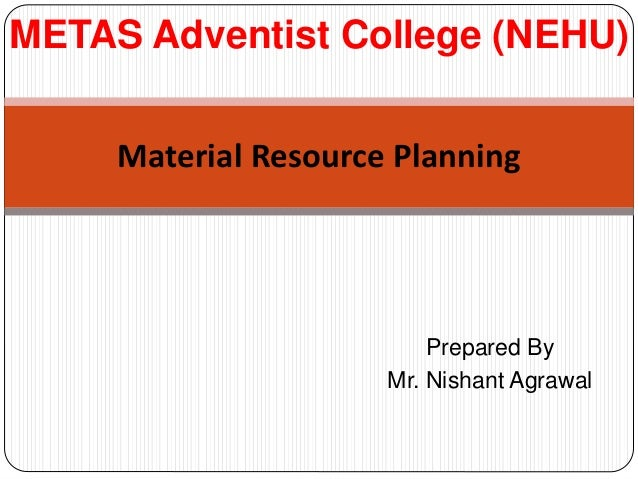 material resource planning A formal computerized approach to inventory planning, manufacturing scheduling, supplier scheduling, and overall corporate planning the material requirements planning (mrp) system provides the user with information about timing (when to order) and quantity (how much to order), generates new orders .