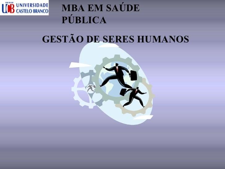 GESTÃO DE SERES HUMANOS MBA EM SAÚDE PÚBLICA