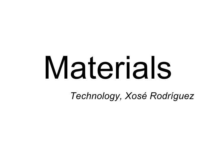 Materials Technology, Xosé Rodríguez