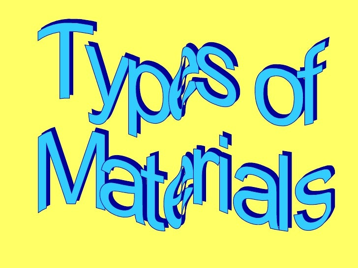 Types of  Materials