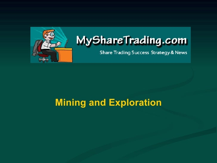 Mining and Exploration