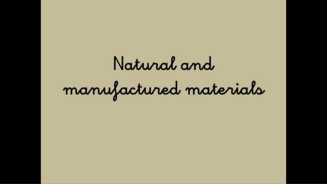 Natural Materials or Artificial Materials Slide 2