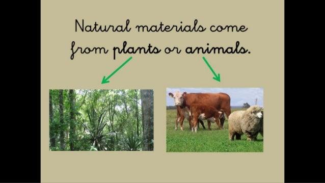 Natural Materials or Artificial Materials Slide 3
