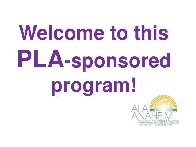 Welcome to thisPLA-sponsoredprogram!
