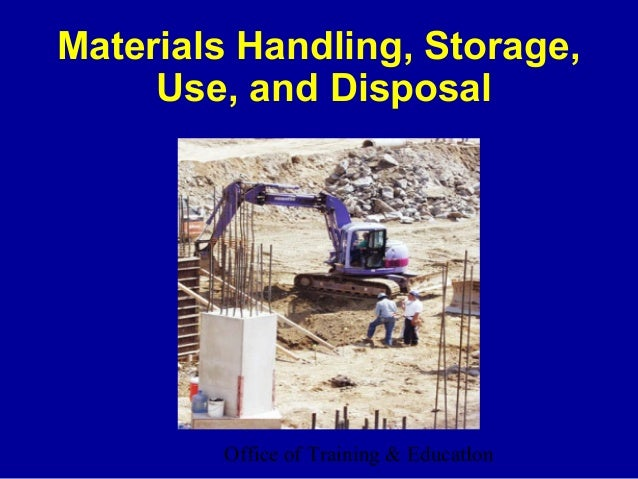 Materials Handling, Storage,     Use, and Disposal        Office of Training & Education                                   1